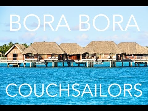 Sailing to Bora Bora, the Most Beautiful Place on Earth || COUCHSAILORS Sailing Journal #15