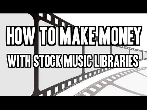How To Make Money With Stock Music Libraries