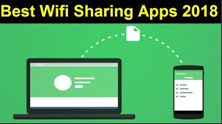 Top 5 Best Wifi File Transfer Apps For Android 2018
