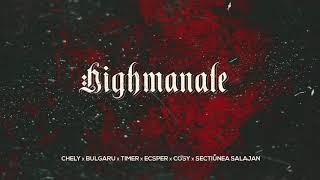 Chely - Highmanale ( feat. Bulgaru, Timer, Ecsper, COSY, Sectiunea Salajan)