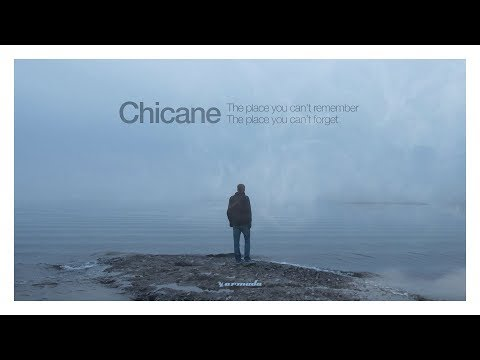 Chicane - The Place You Can't Remember, The Place You Can't Forget [OUT NOW] [Mini Mix]