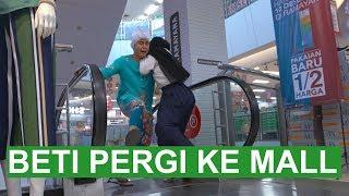BETI PERGI KE MALL