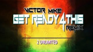 ♫ 2014 EDM REMIXES - 2 Unlimited - Get Ready For This (Victor Mike Remix)