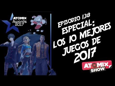 Especial: Los 10 Mejores Juegos de 2017 – #AtomixShow 138