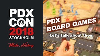 PDXCON 2018 - The Board Games