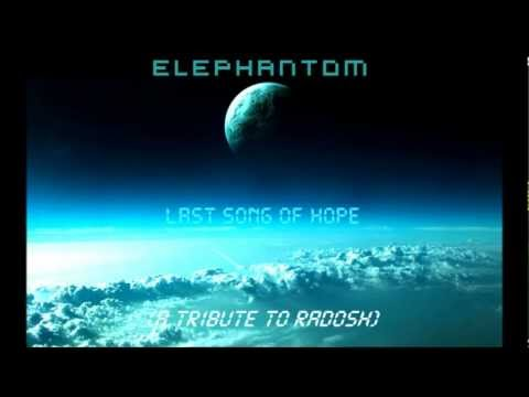 Elephantom - Last song of Hope [Preview] (A Tribute to Radosh)