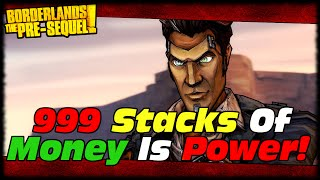 Borderlands The Pre-Sequel Handsome Jack Doppelganger 999 Max Money Is Power Stacks....I Swear!