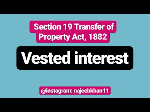 Vested interest: Section 19 Transfer of Property Act, 1882