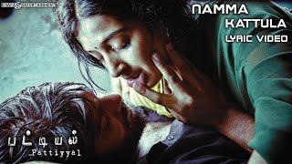 Pattiyal - Namma Kattula Lyric Video | Arya, Padmapriya | Yuvan Shankar Raja