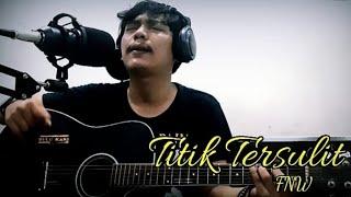 Titik Tersulit - Fnw (Original Song dan Lyrics Video)