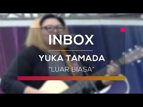 Free Download Yuka Tamada - Luar Biasa  (live On Inbox) Mp3 dan Mp4