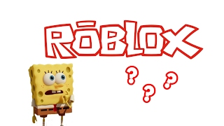 HOW DO YOU PLAY THIS? -SpongeBob in Roblox