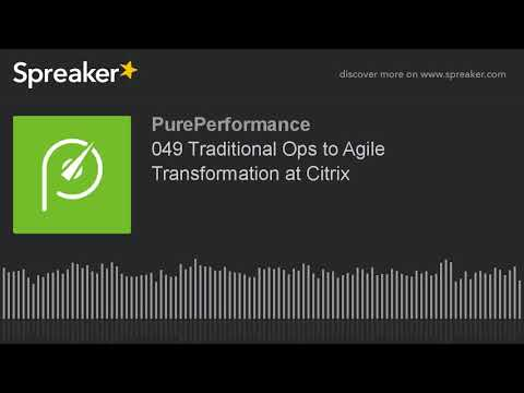 049 Traditional Ops to Agile Transformation at Citrix