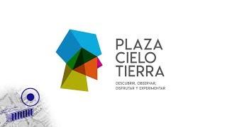 Plaza Cielo Tierra