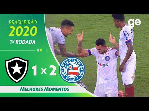 BOTAFOGO 1 X 2 BAHIA| MELHORES MOMENTOS | 1ª RODADA BRASILEIRÃO 2020 | ge.globo - YouTube