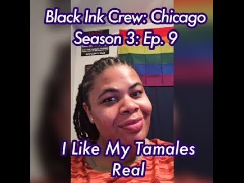 (REVIEW) Black Ink Crew: Chicago | Season 3: Ep. 9 | I Like My Tamales Real (RECAP)