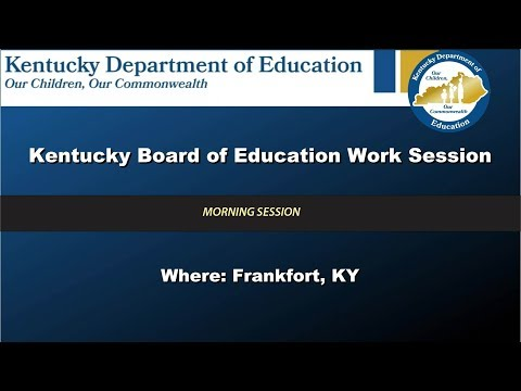 Kentucky Board of Education Meeting, Morning Session – Aug. 2nd, 2017