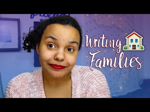 How to Write Fictional Families | Writing Tips