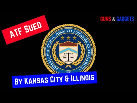 ATF Sued By Kansas City and Illinois