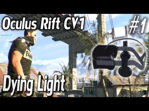 "Oculus Rift CV1 & DK2 - Dying Light VR Coop #1 ""Oculus Home"""