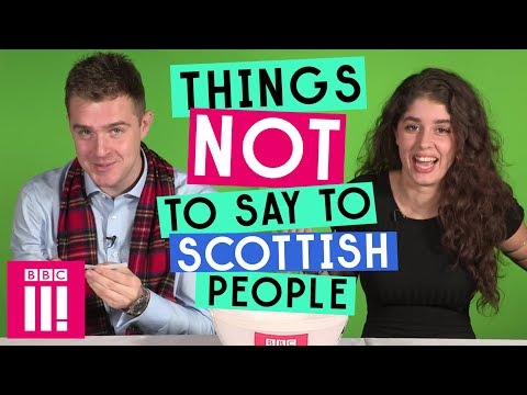 Things Not To Say To Scottish People