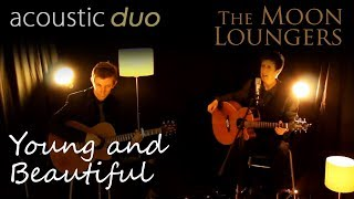 Lana Del Rey Young and Beautiful | Acoustic Cover by the Moon Loungers (with Guitar Tab)