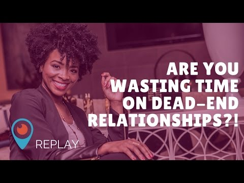 Are you wasting time on dead-end relationships?! Rachel L. Proctor