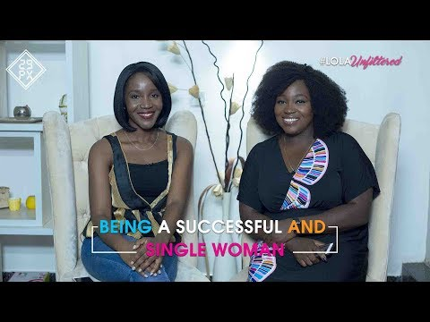 Lola Unfiltered: S02E02 - Being A Successful And Single Woman (In Lagos)