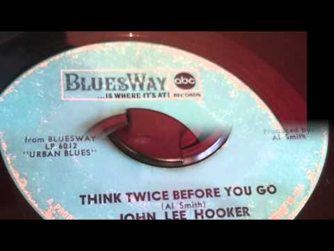 JOHN LEE HOOKER - THINK TWICE BEFORE YOU GO mp3