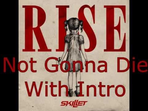Skillet - Not Gonna Die + INTRO - Lyrics (put subtitles on)