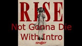 Skillet - Not Gonna Die + INTRO - Lyrics (put subtitles on)