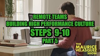 Remote Teams - Steps 9-10 In Building High Performance Culture | Part 5