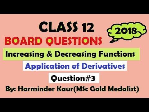 3 IMPORTANT BOARD EXAM QUESTIONS CLASS 12 INCREASING & DECREASING FUNCTIONS Q3