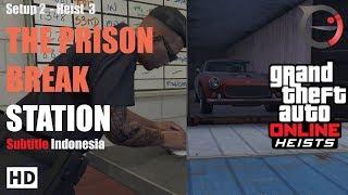 GTA 5 Online Heist Subtitle Indonesia, The Prison Break - Station [PART 3]