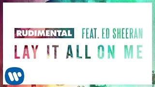Download Rudimental Feat Ed Sheeran Lay It All On Me [Audio]