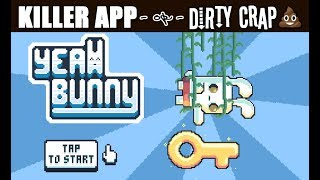 YEAH BUNNY! (Killer App or Dirty Crap?)