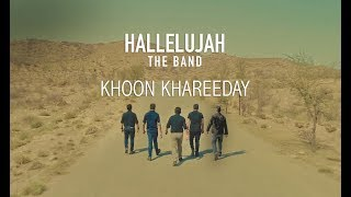 Khoon Khareeday By Hallelujah The Band [Official Video]