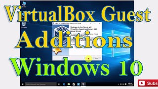 Windows 10 VirtualBox Guest Additions not working Fixed