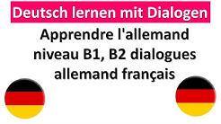 Apprendre l'allemand niveau B1, B2 avec dialogues allemand francais