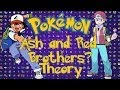 Pokemon Theory : Ash is Red's Brother