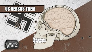 The Neurology of Hate - WW2 - War Against Humanity SPECIAL