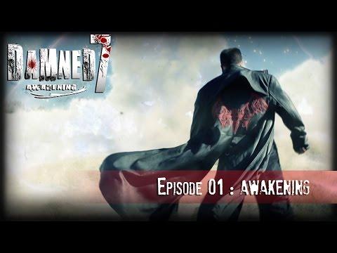 DAMNED7 :  EP01 : AWAKENING