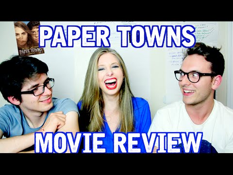 Paper Towns Movie Review | Jack Howard, TimH & XtineMay