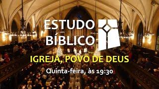 Estudo Bíblico - Igreja, Povo de Deus - 15 (29/07/2021)
