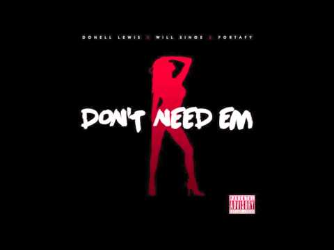 Donell Lewis x Will Singe x Fortafy - Don't Need Em' (RnBass)