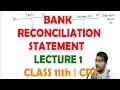 Bank Reconciliation Statement | Lecture 1 | Class 11th | CA, CMA CS Foundation |