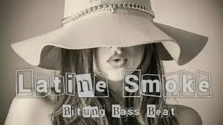 Bitung Bass Beat -_- Latine Smoke ( Ancifor )