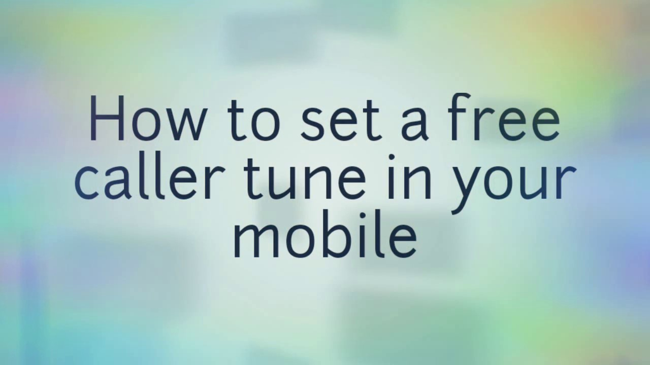 How to set a free caller tune in your mobile number