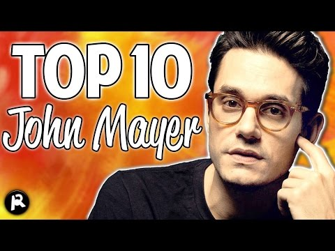 TOP 10 JOHN MAYER SONGS