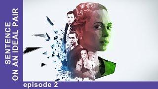 Sentence On An Ideal Pair. Episode 2. Russian TV Series. English Subtitles. StarMediaEN